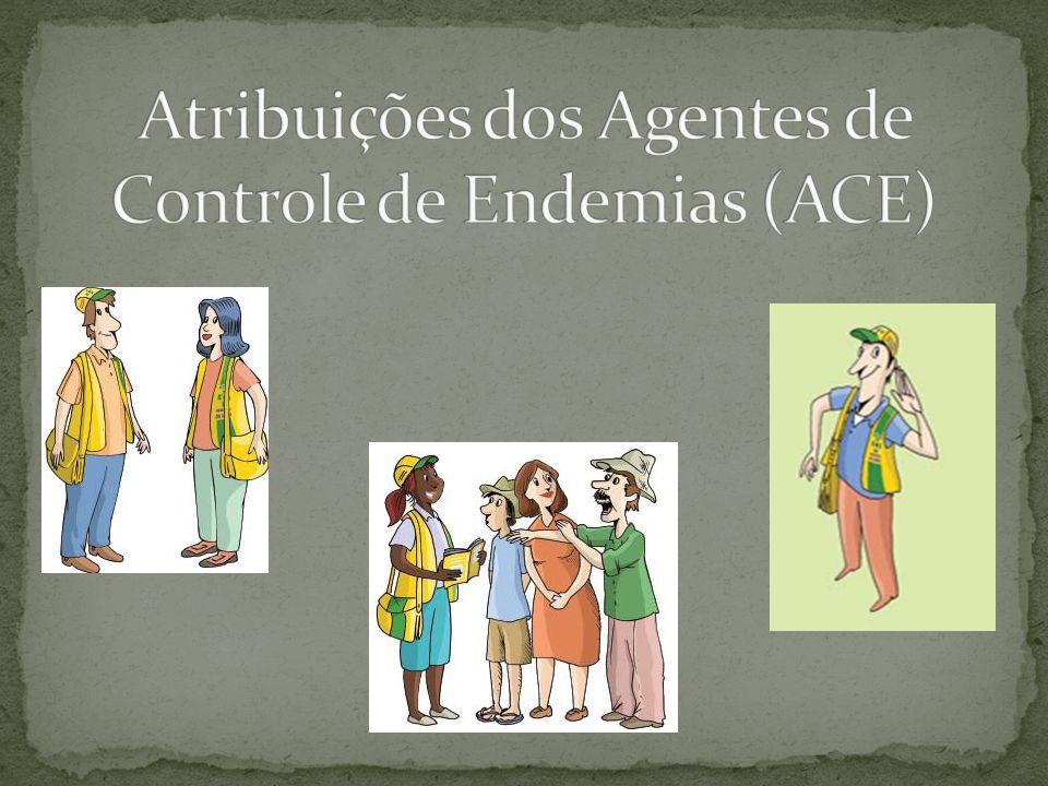 Atribuições dos Agentes de Controle de Endemias (ACE)