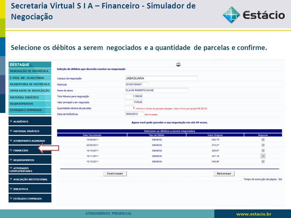 Secretaria Virtual S I A – Financeiro - Simulador de Negociação