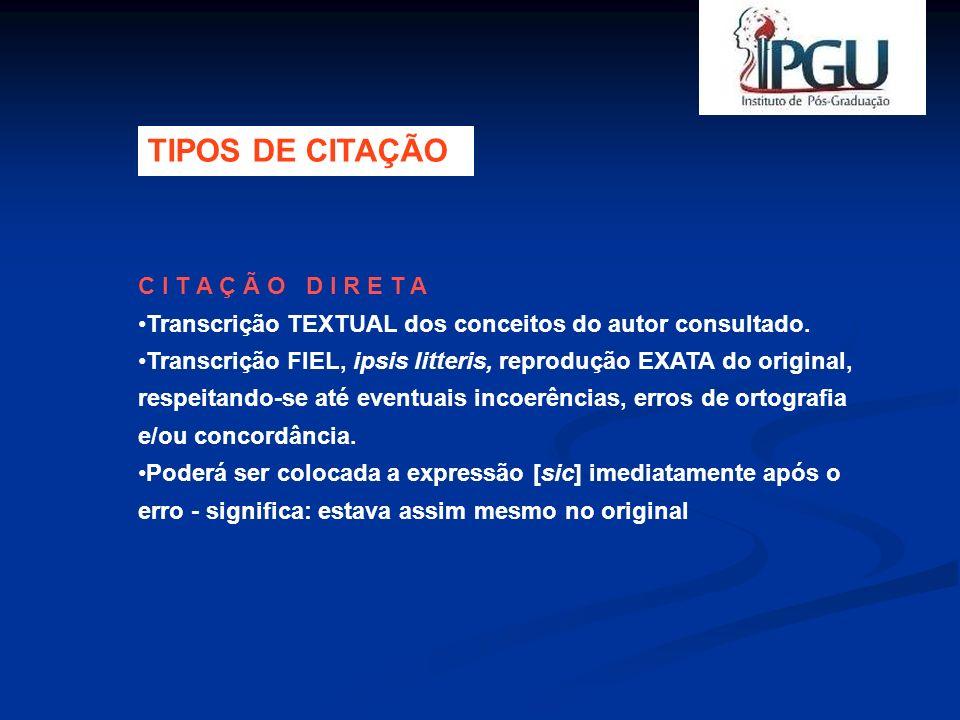 TIPOS DE CITAÇÃO C I T A Ç Ã O D I R E T A