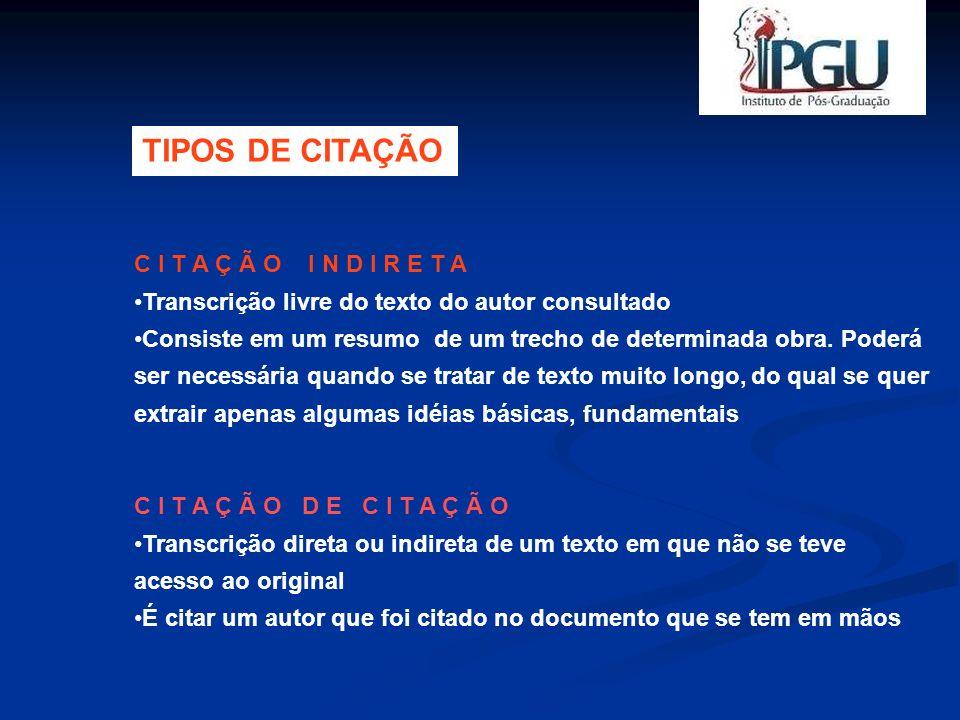 TIPOS DE CITAÇÃO C I T A Ç Ã O I N D I R E T A