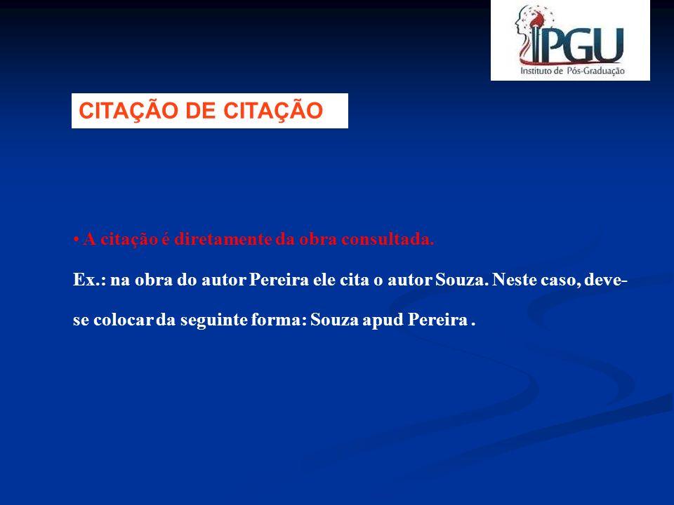 CITAÇÃO DE CITAÇÃO A citação é diretamente da obra consultada.