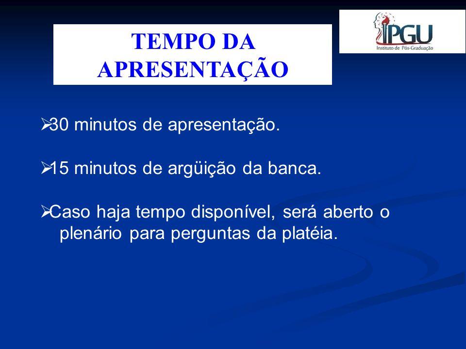 TEMPO DA APRESENTAÇÃO 30 minutos de apresentação.