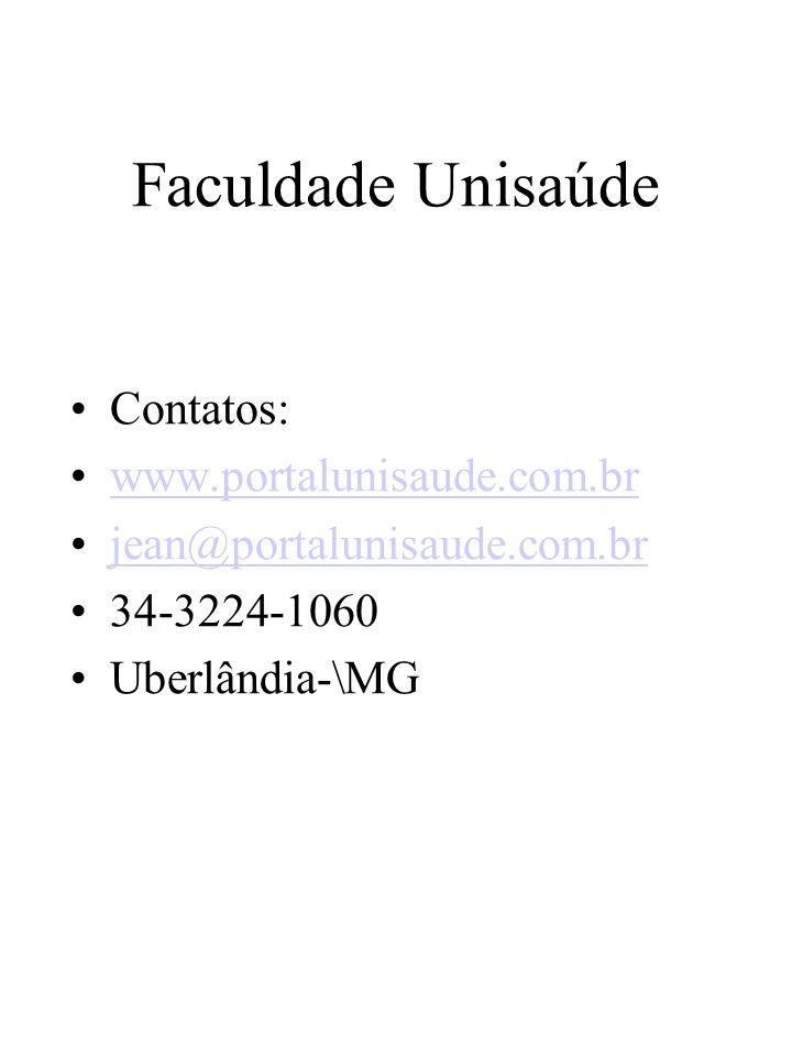 Faculdade Unisaúde Contatos: www.portalunisaude.com.br