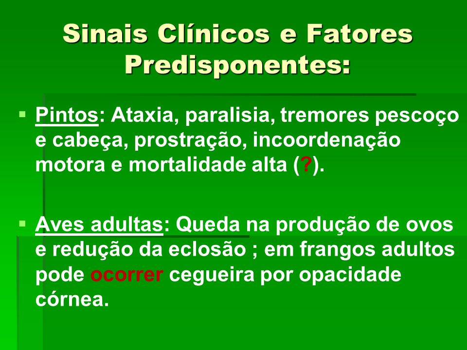 Sinais Clínicos e Fatores Predisponentes: