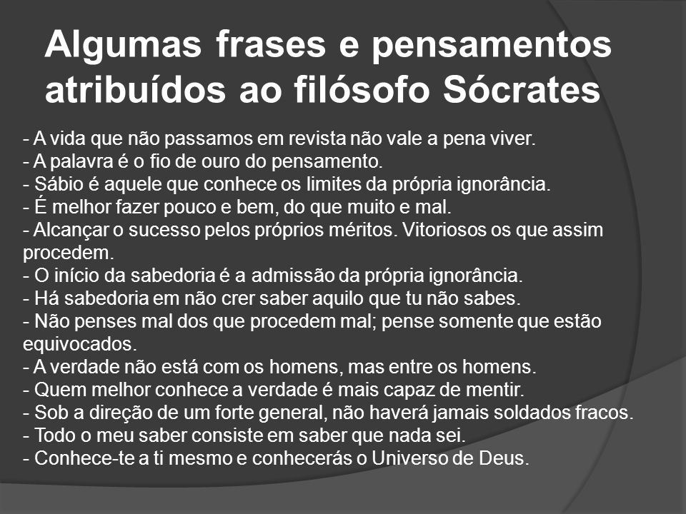 Algumas frases e pensamentos atribuídos ao filósofo Sócrates