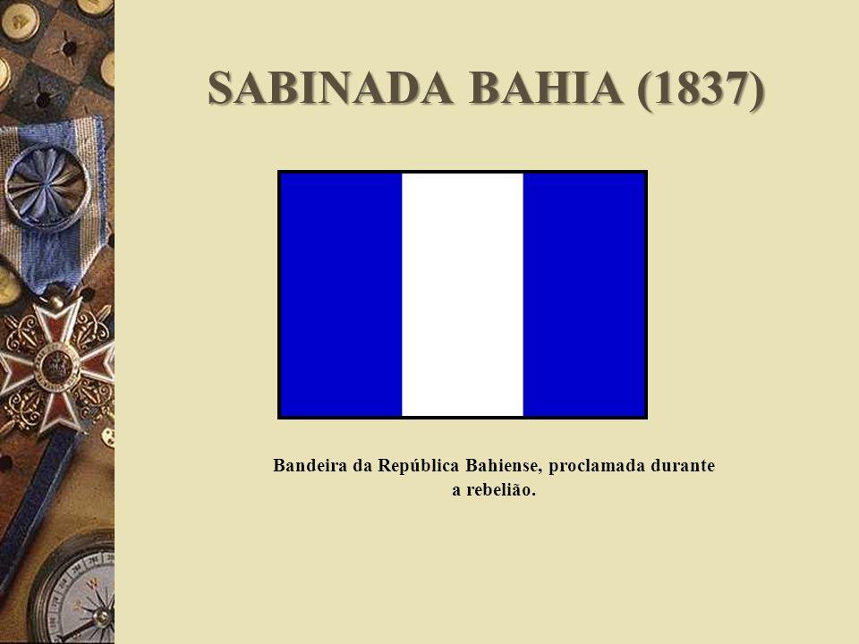 Bandeira da República Bahiense, proclamada durante a rebelião.