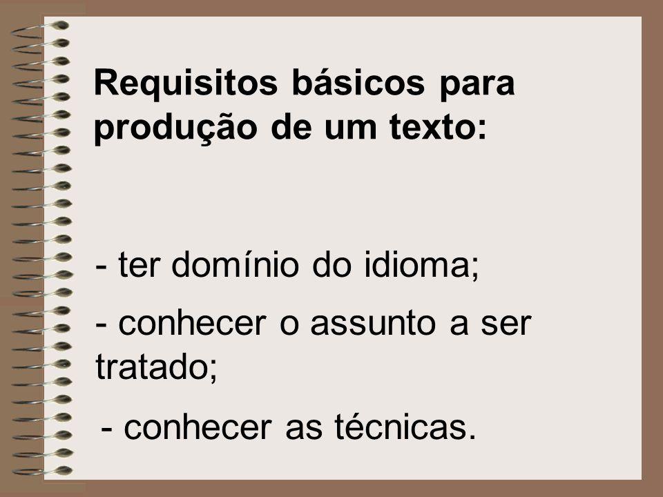 Requisitos básicos para produção de um texto: