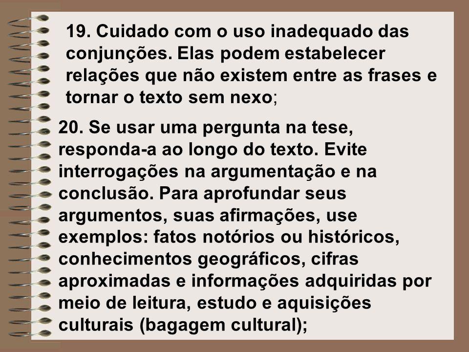 19. Cuidado com o uso inadequado das conjunções