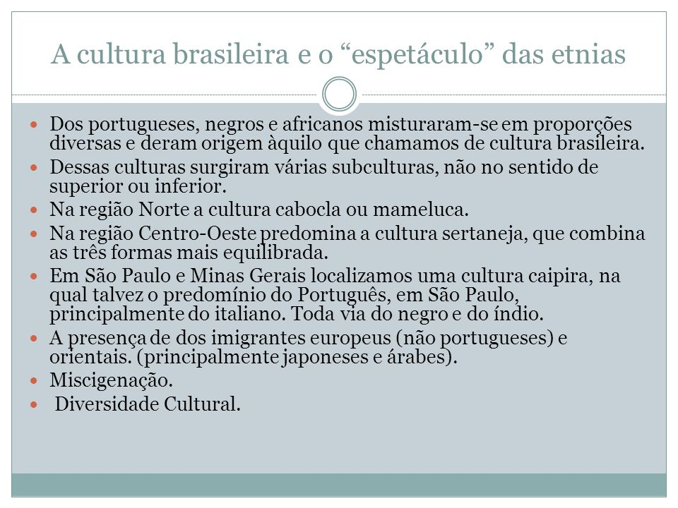 A cultura brasileira e o espetáculo das etnias