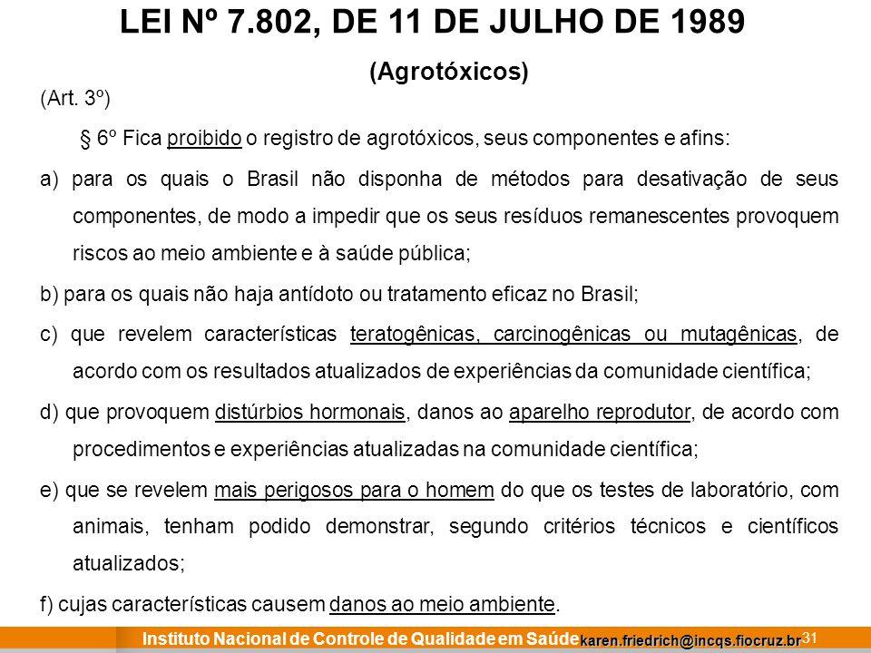 LEI Nº 7.802, DE 11 DE JULHO DE 1989 (Agrotóxicos) (Art. 3º)