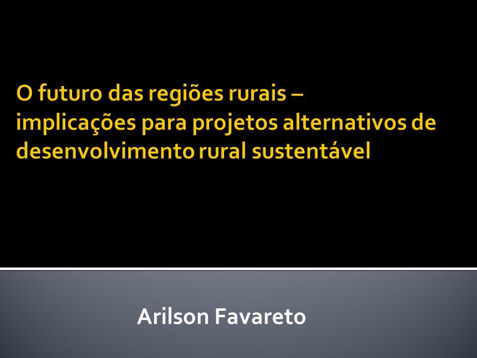 O futuro das regiões rurais – implicações para projetos alternativos de desenvolvimento rural sustentável