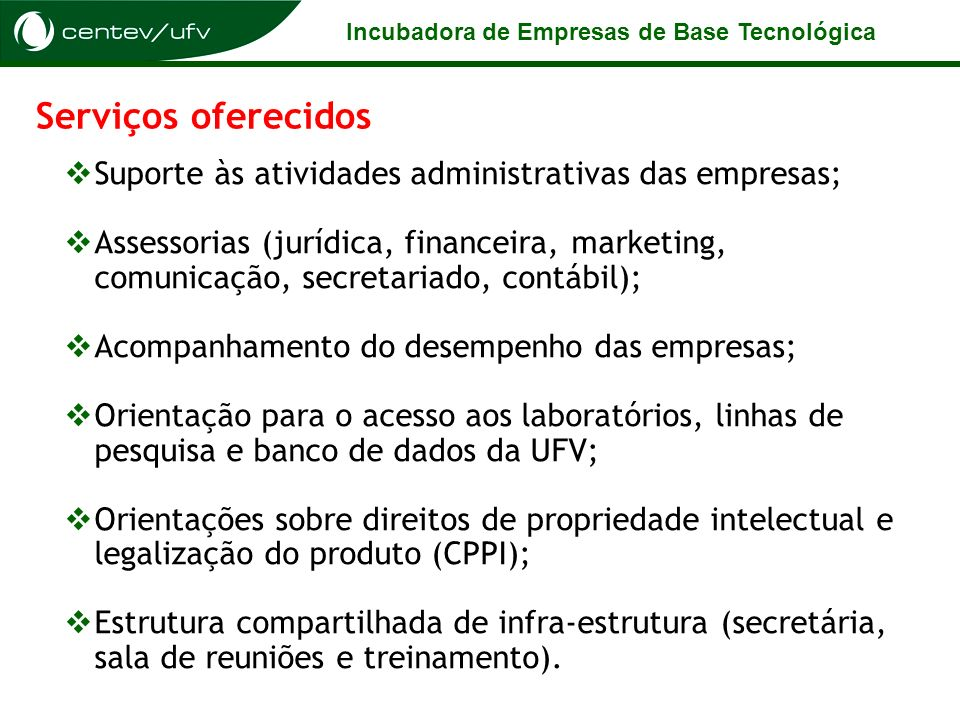 Serviços oferecidosSuporte às atividades administrativas das empresas;
