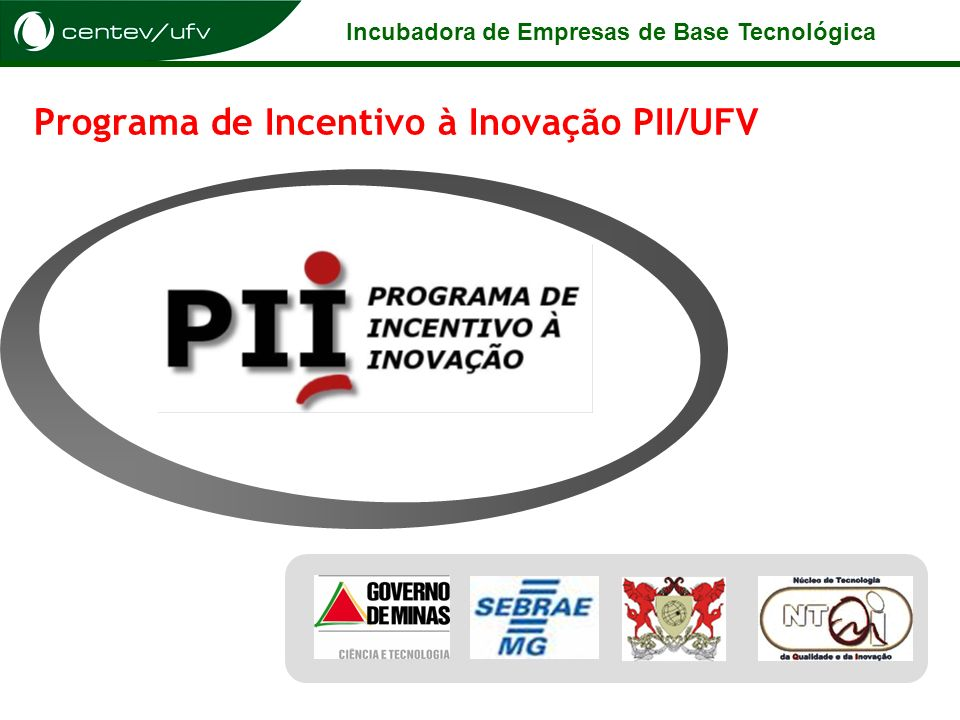Programa de Incentivo à Inovação PII/UFV