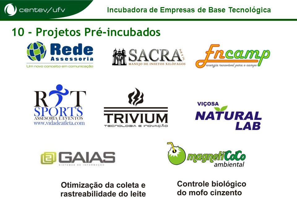 10 - Projetos Pré-incubados