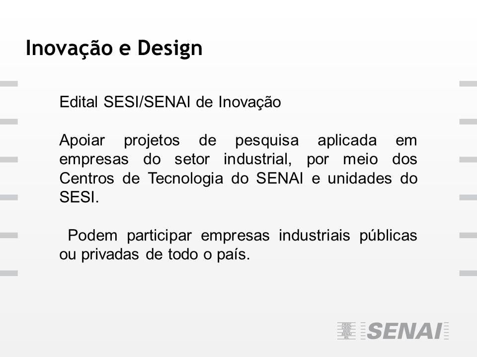 Inovação e Design Edital SESI/SENAI de Inovação
