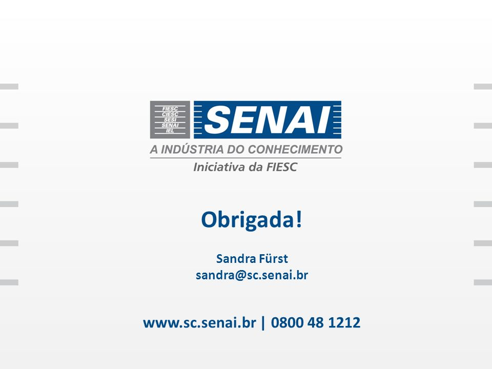 sandra@sc.senai.br www.sc.senai.br | 0800 48 1212