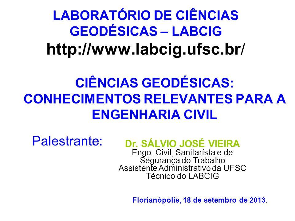 LABORATÓRIO DE CIÊNCIAS GEODÉSICAS – LABCIG http://www.labcig.ufsc.br/