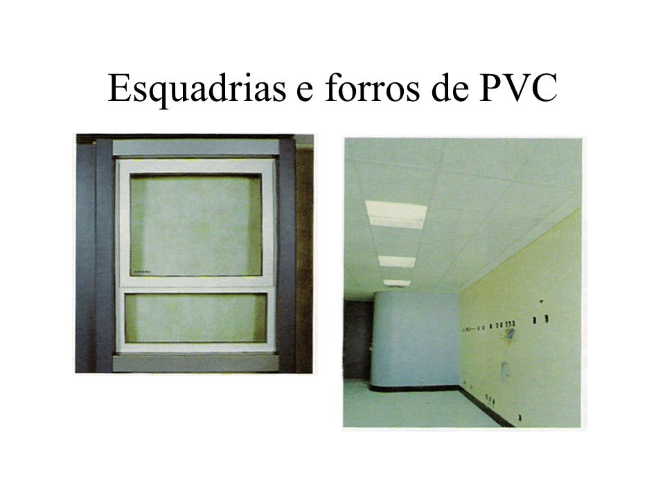 Esquadrias e forros de PVC