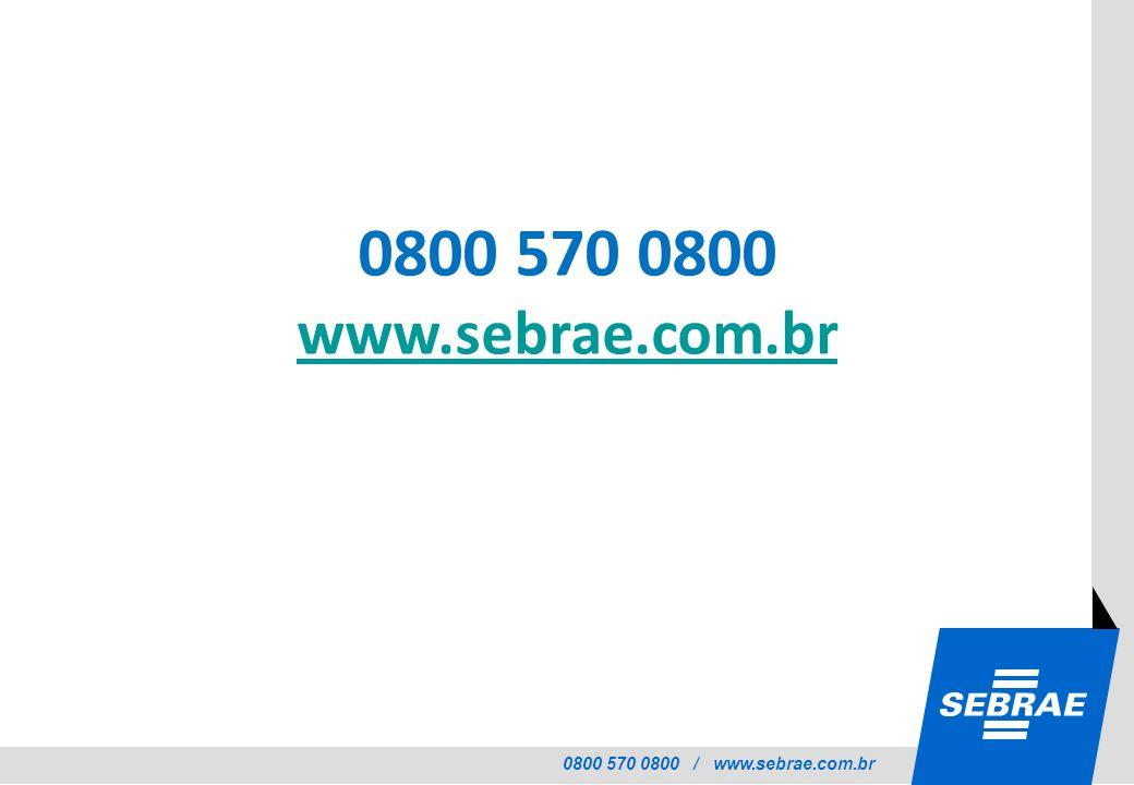 0800 570 0800 www.sebrae.com.br