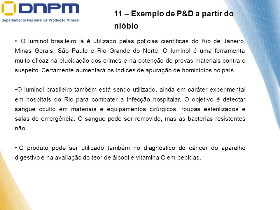 11 – Exemplo de P&D a partir do nióbio
