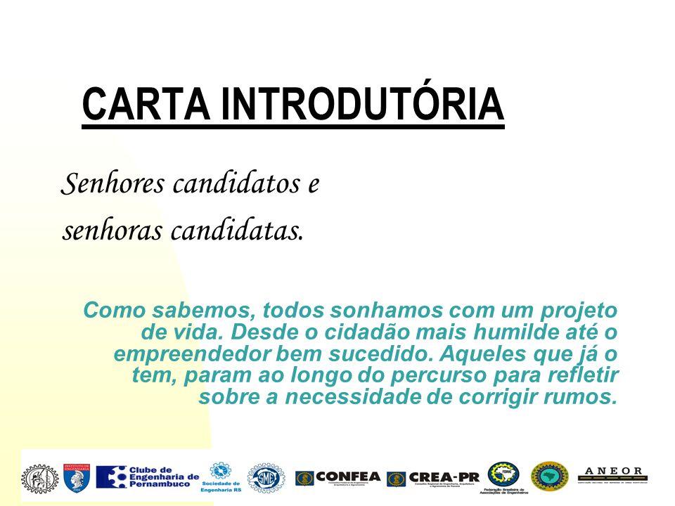 CARTA INTRODUTÓRIA Senhores candidatos e senhoras candidatas.