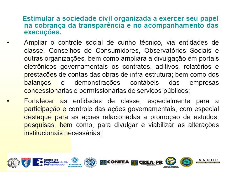 Estimular a sociedade civil organizada a exercer seu papel na cobrança da transparência e no acompanhamento das execuções.