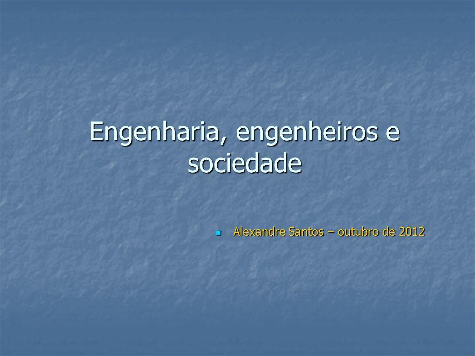 Engenharia, engenheiros e sociedade