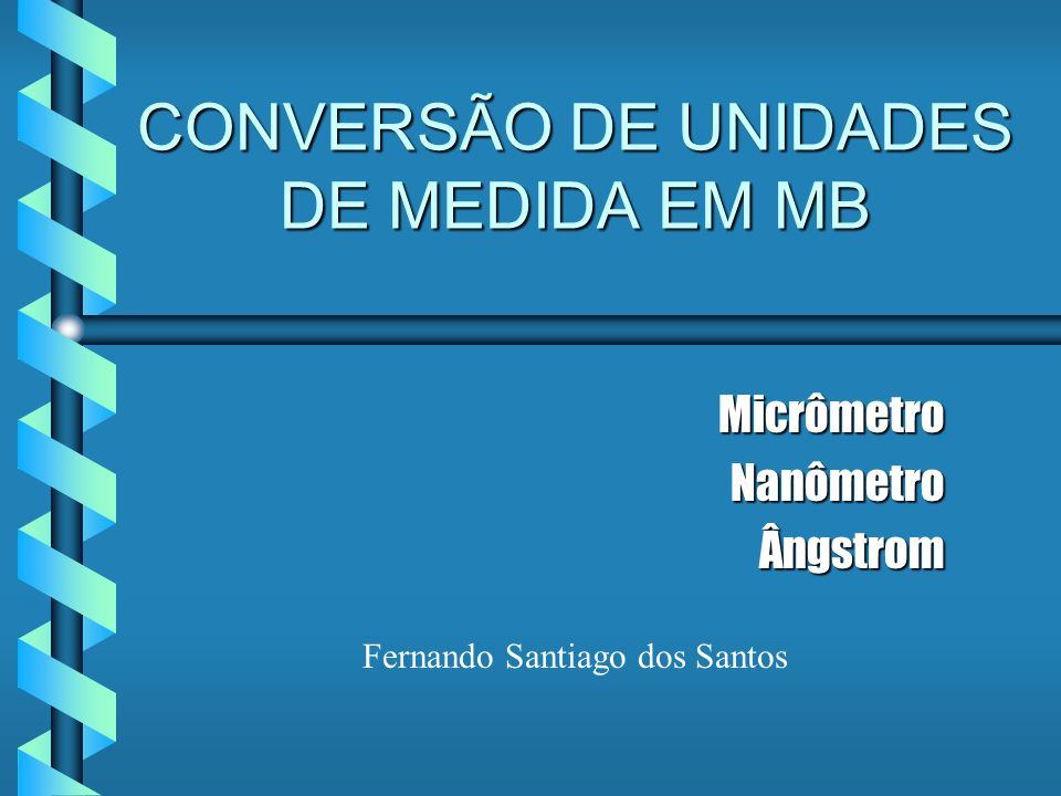 CONVERSÃO DE UNIDADES DE MEDIDA EM MB