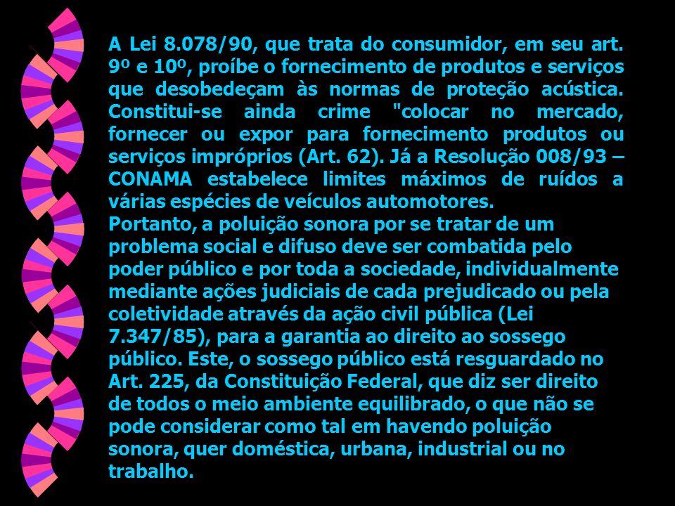 A Lei 8. 078/90, que trata do consumidor, em seu art