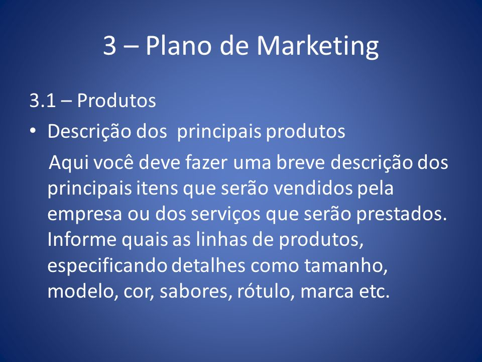 3 – Plano de Marketing 3.1 – Produtos