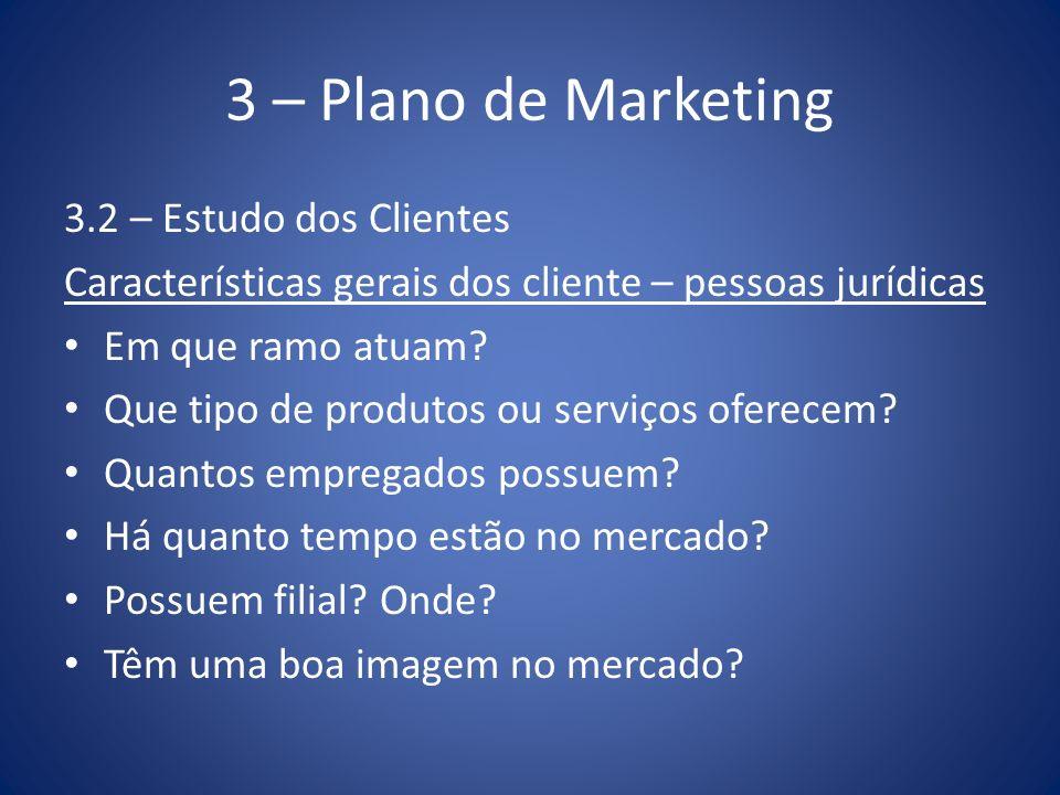 3 – Plano de Marketing 3.2 – Estudo dos Clientes