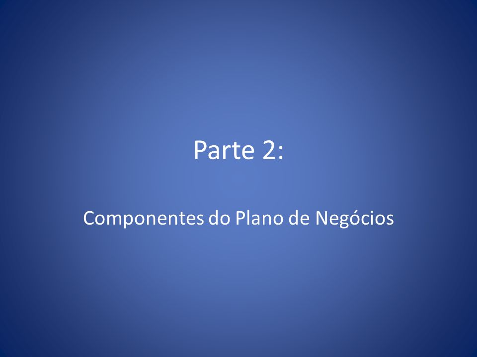 Componentes do Plano de Negócios