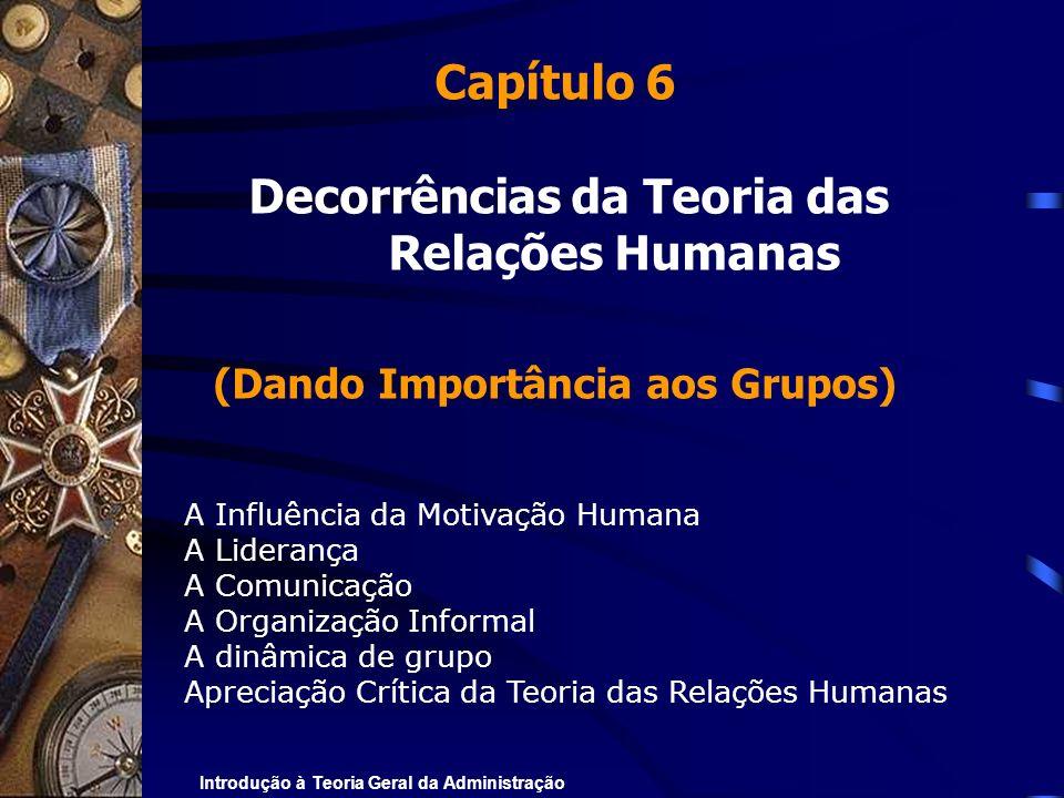 Decorrências da Teoria das (Dando Importância aos Grupos)