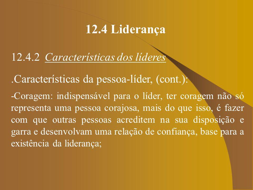 12.4 Liderança 12.4.2 Características dos líderes