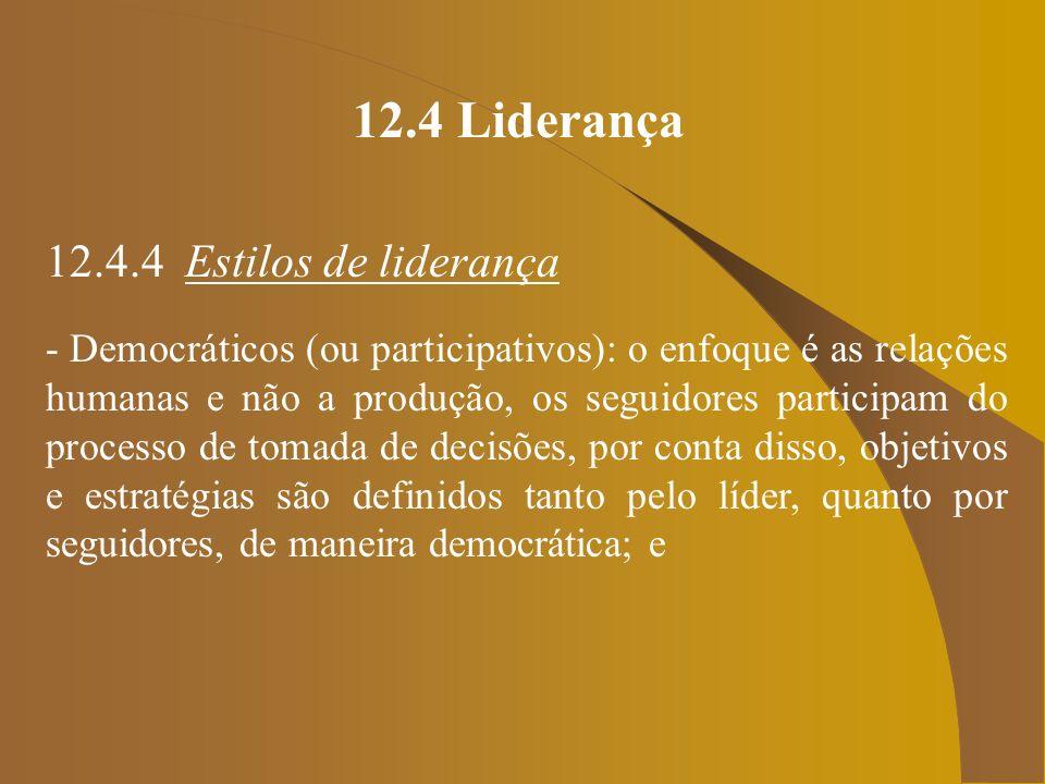 12.4 Liderança 12.4.4 Estilos de liderança