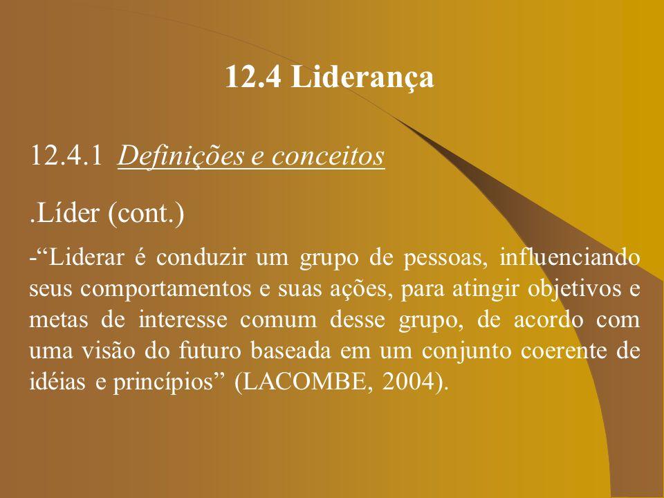 12.4 Liderança 12.4.1 Definições e conceitos .Líder (cont.)