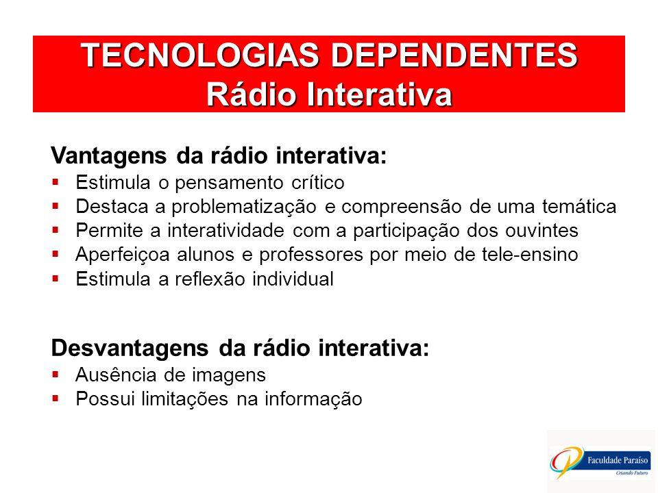 TECNOLOGIAS DEPENDENTES Rádio Interativa