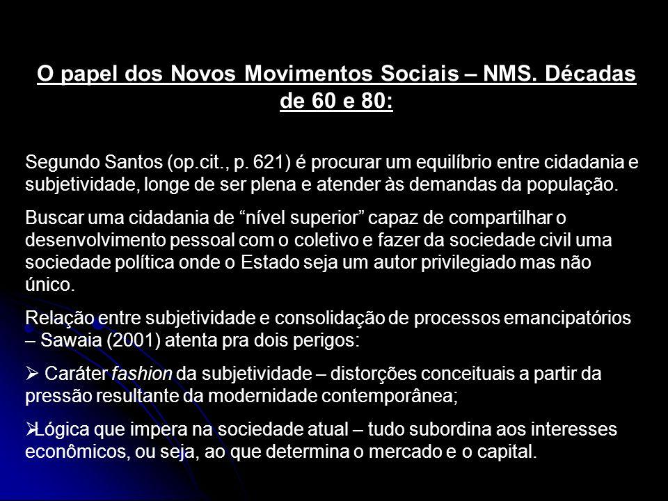 O papel dos Novos Movimentos Sociais – NMS. Décadas de 60 e 80: