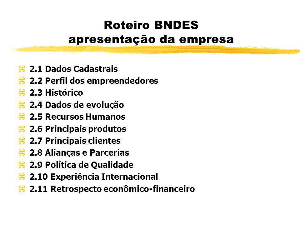 Roteiro BNDES apresentação da empresa