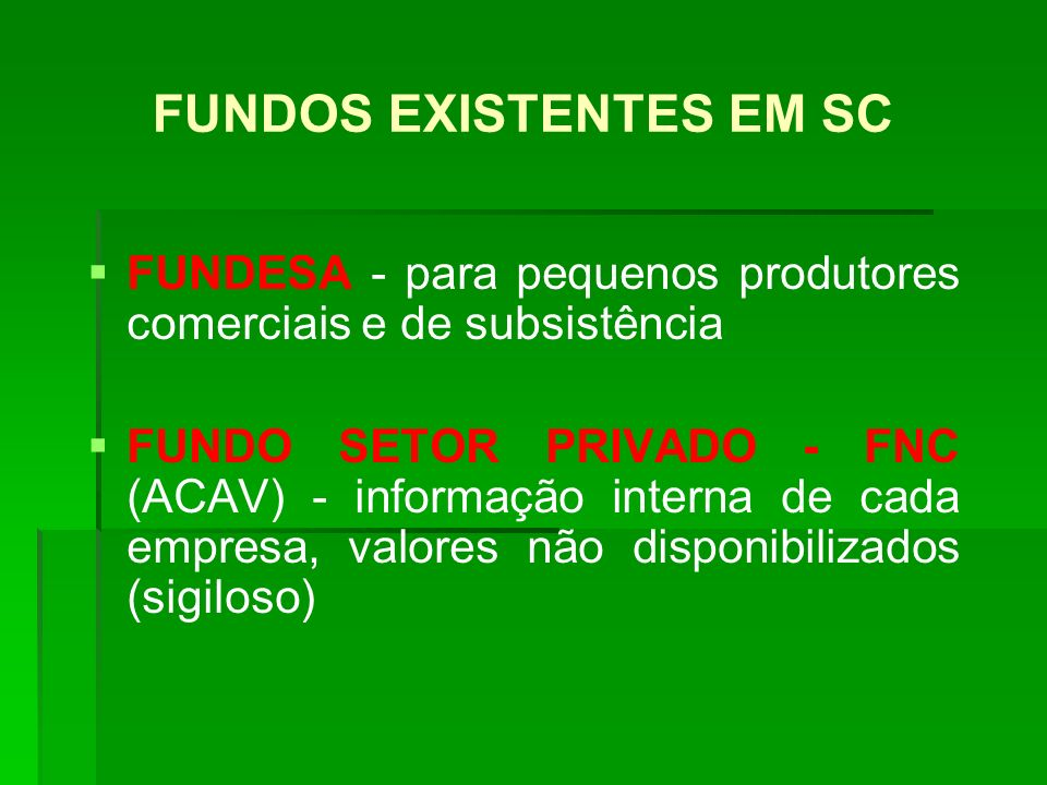 FUNDOS EXISTENTES EM SC