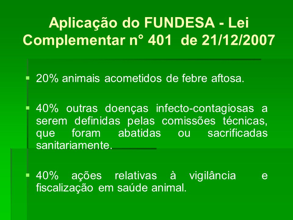 Aplicação do FUNDESA - Lei Complementar n° 401 de 21/12/2007