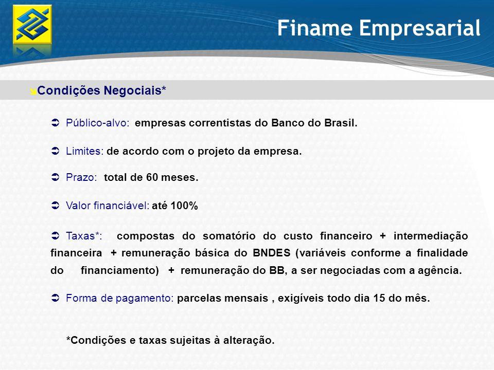 Finame Empresarial Condições Negociais*