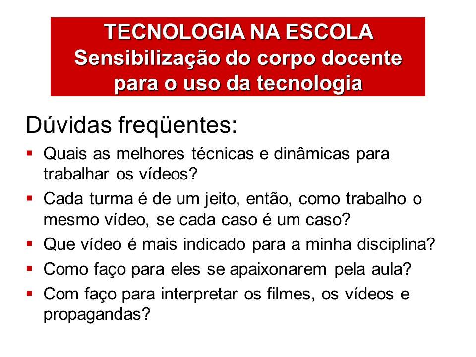 TECNOLOGIA NA ESCOLA Sensibilização do corpo docente para o uso da tecnologia