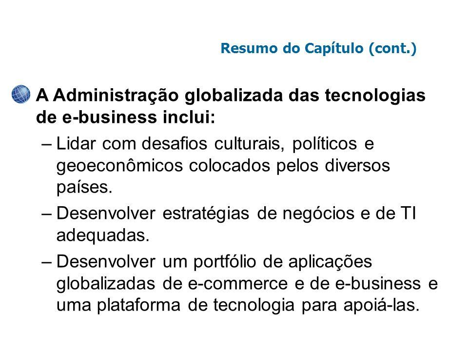 A Administração globalizada das tecnologias de e-business inclui: