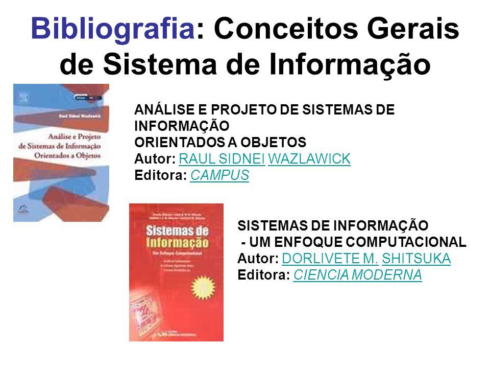 Bibliografia: Conceitos Gerais de Sistema de Informação