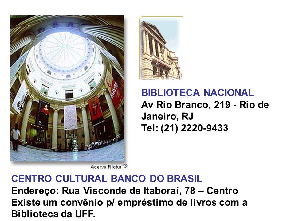 BIBLIOTECA NACIONAL Av Rio Branco, 219 - Rio de Janeiro, RJ Tel: (21) 2220-9433. CENTRO CULTURAL BANCO DO BRASIL.