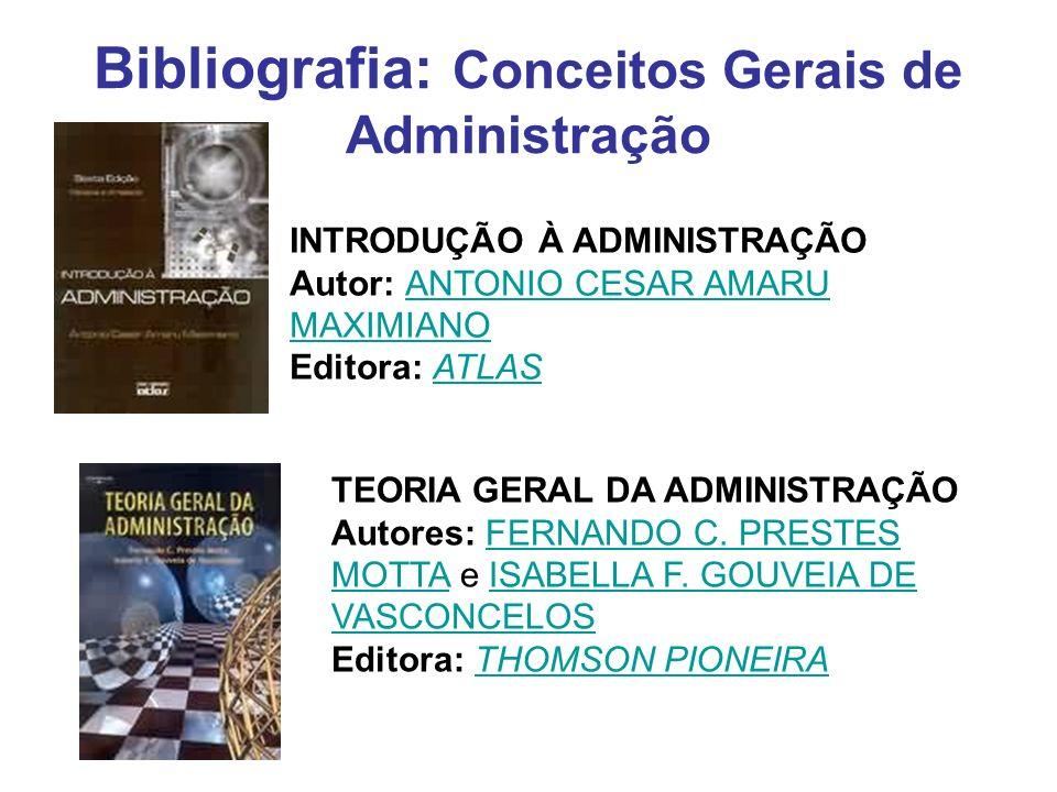 Bibliografia: Conceitos Gerais de Administração