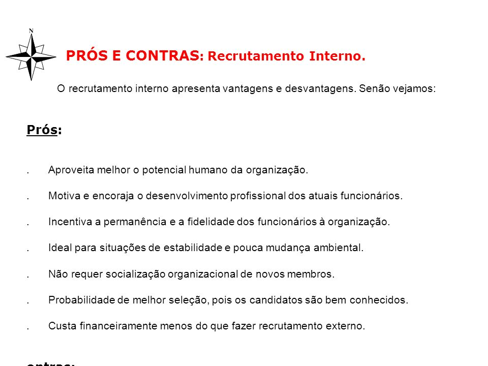 PRÓS E CONTRAS: Recrutamento Interno.