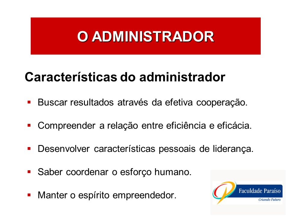 O ADMINISTRADOR Características do administrador