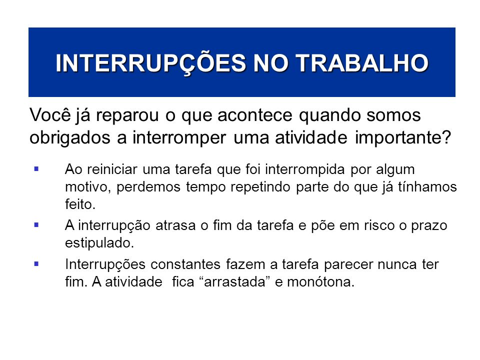 INTERRUPÇÕES NO TRABALHO